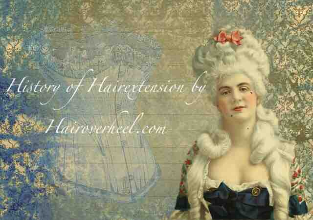 The History of Hairextensions